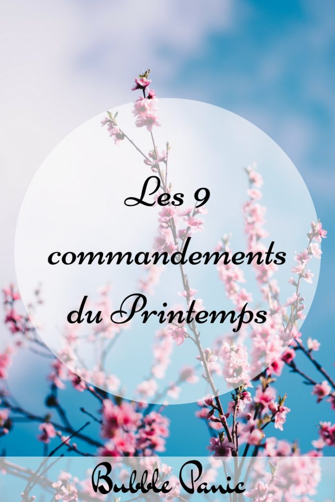 Les 9 commandements du printemps.